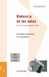 Violencia en las aulas : el cine como espejo social