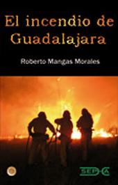 El incendio de Guadalajara : en recuerdo del retén de Cogolludo