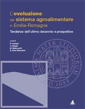 L'evoluzione del sistema agroalimentare in Emilia Romagna : tendenze dell'ultimo decennio e prospettive