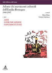 Atlante dei movimenti culturali dell'Emilia Romagna : 1968-2007 - Cretella, Chiara - Bologna : CLUEB, 2007.