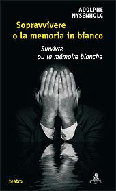 Sopravvivere, o La memoria in bianco = Survivre, ou la mémoire blanche