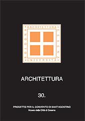Architettura 30 : progetto per il convento di Sant'Agostino : museo della città di Cesena - Moro, Alessandra - Bologna : CLUEB, 2008.