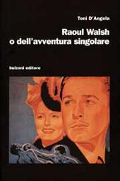 Raoul Walsh o Dell'avventura singolare