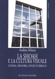 La Shoah e la cultura visuale : cinema, memoria, spazio pubblico
