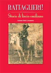 Battaglieri! : storie di liscio emiliano - Lanzafame, Carmelo Mario, 1965- - Bologna : CLUEB, 2011.