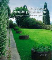 Pietro Porcinai : l'identità dei giardini fiesolani : il paesaggio come immenso giardino