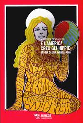 E l'America creò gli hippie : storia di una avanguardia