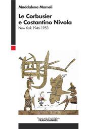 Le Corbusier e Costantino Nivola : New York, 1946-1953