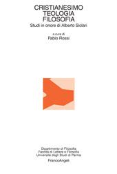 Cristianesimo, teologia, filosofia : studi in onore di Alberto Siclari