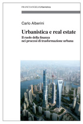 Urbanistica e real estate : il ruolo della finanza nei processi di trasformazione urbana