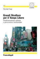 Grandi strutture per il tempo libero : trasformazione urbana e governance territoriale