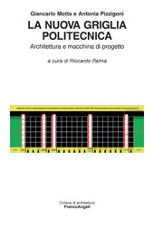 La nuova griglia politecnica : architettura e macchina di progetto