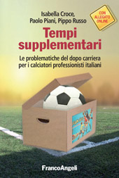 Tempi supplementari : le problematiche del dopo carriera per i calciatori professionisti italiani