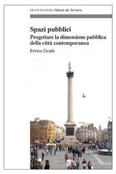 Spazi pubblici : progettare la dimensione pubblica della città contemporanea