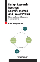 Design research : between scientific method and project praxis : notes on doctoral research in design 2012