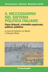 Il Mezzogiorno nel sistema politico italiano : classi dirigenti, criminalità organizzata, politiche pubbliche