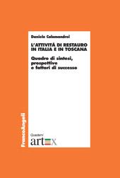 L'attività di restauro in Italia e in Toscana : quadro di sintesi, prospettive e fattori di successo