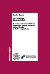 Occasione commercio : il commercio come fattore strategico per lo sviluppo del territorio e dell'occupazione