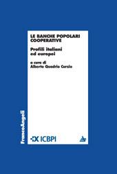 Le banche popolari cooperative : profili italiani ed europei - Quadrio Curzio, Alberto - Milano : Franco Angeli, c2009.