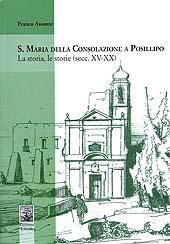S. Maria della Consolazione a Posillipo : la storia, le storie, secc. XV-XX