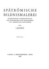 Spätrömische Bildnismalerei : stilkritische Untersuchungen zur Wandmalerei der Katakomben und verwandter Monumente
