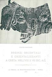 Bronzi orientali e orientalizzanti a Creta nell'VIII e VII sec. a.c.