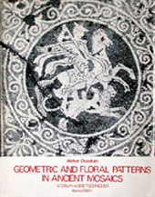 Geometric and Floral Patterns in Ancient Mosaics : a Study of Their Origin in the Mosaics from the Classical period to the Age of Augustus