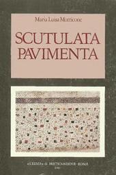 Scutulata pavimenta : i pavimenti con inserti di marmo o di pietra trovati a Roma e nei dintorni