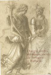 Disegni umbri del Rinascimento da Perugino a Raffaello