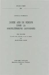 Douze ans de séjour dans la haute-Éthiopie (Abyssinie) : tome troisième - Allier, Jeanne-Marie, editor - Città del Vaticano : Biblioteca apostolica vaticana, 1983.