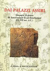 Dai palazzi assiri : immagini di potere da Assurnasirpal II ad Assurbanipal : IX-VII sec. a.C.