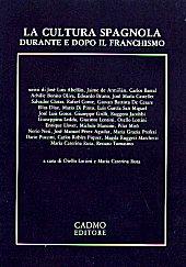 La cultura spagnola durante e dopo il franchismo : atti del Convegno internazionale di Palermo, 4-6 maggio 1979