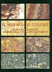 Il marmo e il colore : guida fotografica : i marmi della collezione Podesti