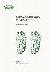 Ceramica in Italia : VI-VII secolo : atti del Convegno in onore di John W. Hayes : Roma, 11-13 maggio 1995