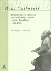 Beni culturali : reciproche restituzioni tra Lombardo Veneto e Stato Pontificio : 1816-1818