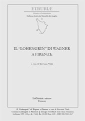 Il Lohengrin di Wagner a Firenze : contiene : Georges Noufflard, Lohengrin à Florence a cura di Giovanni Vitali : Florence, Loescher & Seeber, 1888 - Vitali, Giovanni - Bivigliano (Firenze) : LoGisma, 1999.