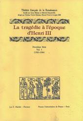 La tragédie à l'èpoque d'Henri III : 1582-1584