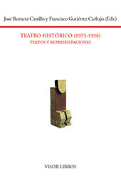 Teatro historico (1975-1998) : textos y representaciones : actas del VIII seminario internacional del instituto de semiótica literaria, teatral y nueves tecnologías de la UNED ; Cuenca, UIMP, 25-28 de junio, 1998 - Romera Castillo, José, 1946-, editor - Madrid : Visor Libros, 1999.