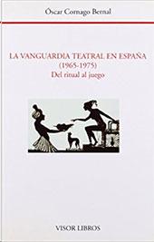 La vanguardia teatral en España (1965-1975) : del ritual al juego - Cornago Bernal, Óscar - Madrid : Visor Libros, 1999.