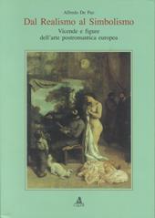Dal realismo al simbolismo : vicende e figure dell'arte postromantica europea