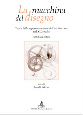 La macchina del disegno : teorie della rappresentazione dell'architettura nel 19. secolo : antologia critica