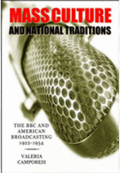Mass culture and national traditions : the BBC and American Broadcasting, 1922-1954