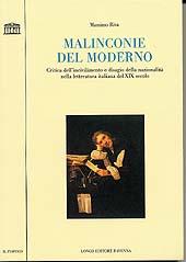 Malinconie del moderno : critica dell'incivilimento e disagio della nazionalità nella letteratura italiana del 19. secolo - Riva, Massimo - Ravenna : Longo, 2001.