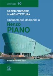 Saper credere in architettura : cinquantadue domande a Renzo Piano