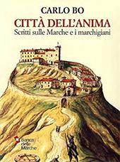 Città dell'anima : scritti sulle Marche e i marchigiani : 1937-2000