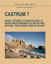 Castrum 7 : zones côtières littorales dans le monde méditerranéen au Moyen Âge ...