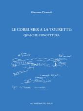 Le Corbusier a La Tourette : qualche congettura