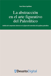 La abstracción en el arte figurativo del Paleolítico : análisis del componente abstracto en la figuración naturalista del grafismo paleolítico