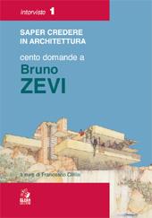 Saper credere in architettura : cento domande a Bruno Zevi
