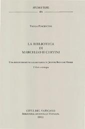 La biblioteca di Marcello II Cervini : una ricostruzione dalle carte di Jeanne Bignami Odier : i libri a stampa